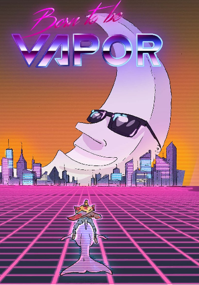 Cover image of BORN TO BE VAPOR, color
