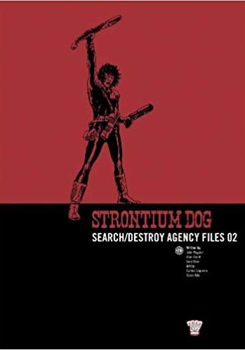 Cover image of Strontium Dog: Search/destroy Agency Files: v. 2, black&white