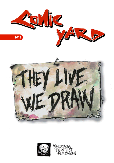 Cover image of COMIC YARD N.1 - THEY LIVE WE DRAW, black&white