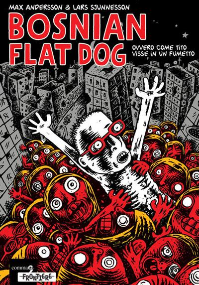 Cover image of Bosnian Flat Dog - Ovvero come Tito visse in un fumetto, black&white