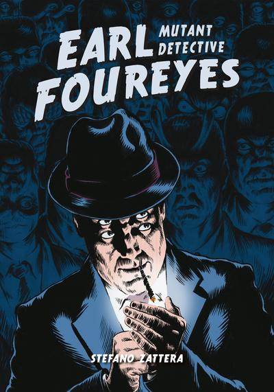 Cover image of Earl Foureyes Mutant Detective, color